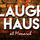 Laugh Haus at Monarch
