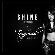 Shine R&B edition x TrapSoul
