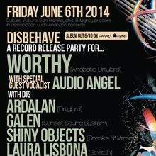 DISBEHAVE - WORTHY (Anabatic, Dirtybrid) Record Release Party