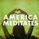 America Meditates - Experience the Power of Collective Meditation