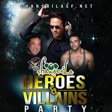 ShangriLa HEROES & VILLAINS Party 05/27/17