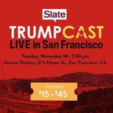 Trumpcast Live in San Francisco
