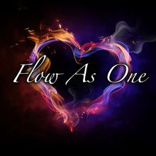 Flow As One Workshop: Thriving In A Conscious Relationship