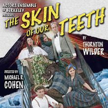 The Skin of Our Teeth, Thornton Wilder's Pulitzer-Prize-Winning Play
