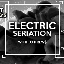 Electric Seriation Friday Happy Hour!