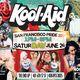 6.24 Kool Aid San Francisco Pride 2017 Day Party
