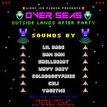 Over Seas/ Outside Lands After Party