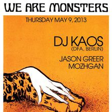 We Are Monsters: DJ Kaos