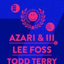 Azari & III (DJ Set), Lee Foss, & Todd Terry
