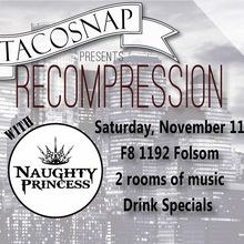 TacoSnap presents Recompression ft. Naughty Princess