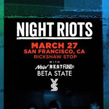 NIGHT RIOTS  Beta State, Young Science, New Beat Fund