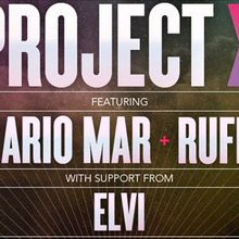 PROJECT X w/ Mario Mar + Rufio + Elvi