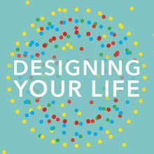 DESIGNING YOUR LIFE (NYT Best Seller) - the INTENSIVE WORKSHOP