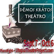 Utopia Theatre Project presents Dêmos Krátos Theátro