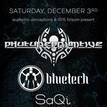 Phutureprimitive + Bluetech