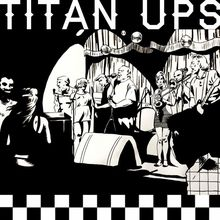 Titan Ups @ Slim's   w/ The Inciters