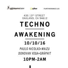 Techno Awakening w/ DJ Paulo Nicolas, Donovan Vega, Waizu and Graphit