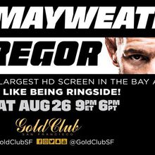 Watch Mayweather vs. McGregor Live @ Gold Club SF