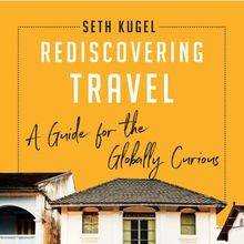 Seth Kugel and Ross Borden: How to Travel Better