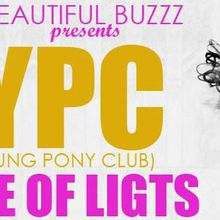 Beautiful Buzzz Presents: NYPC (New Young Pony Club) | Parade Of Lights