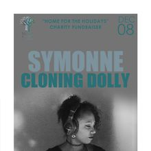 """Home for the Holidays"" Charity Fundraiser : ""Home for the Holidays"" Charity Fundraiser : SYMONNE & Cloning Dolly"