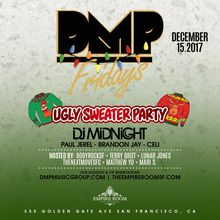 DMP FRIDAYS @ EMPIRE ROOM SF - 12/15/17 (UGLY SWEATER PARTY)