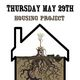 Housing Project w/ Charlotte The Baroness, Pete Avila + More