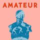 BOOKSMITH: Thomas Page McBee / Amateur