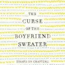 BOOKSMITH: Alanna Okun / The Curse of the Boyfriend Sweater