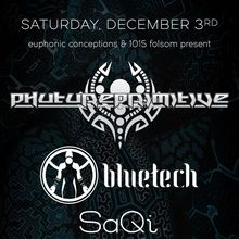 Phutureprimitive + Bluetech