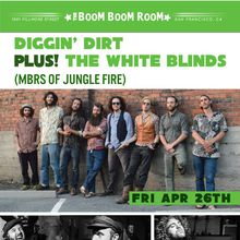 THE WHITE BLINDS (MBRS OF JUNGLE FIRE) + DIGGIN DIRT
