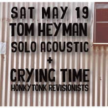 Tom Heyman (solo acoustic) + Crying Time  (($10 before/$15 day of show))