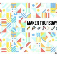 Maker Thursdays