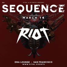 Sequence 03.14 ft. RIOT