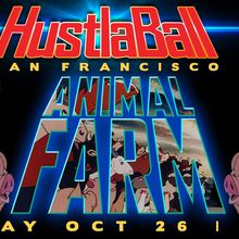 HuslaBall San Francisco - Animal Farm