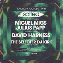 SALTED at Monarch ft. David Harness, Miguel Migs, Julius Papp + DJ Kirk