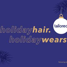 Holiday hair. Holiday wears.