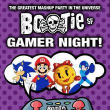 BOOTIE SF: Gamer Night!