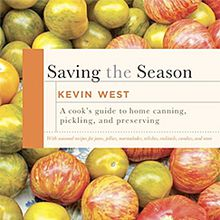 Saving the Season: A Cook's Guide to Home Canning, Pickling and Preserving