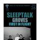 Sleeptalk, GROVES, First in Flight