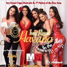 1st Annual Bay Royal Havana In the Alley