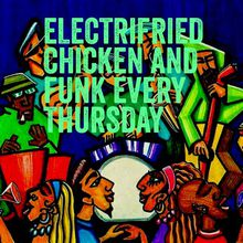 Electrifried Chicken & Funk Night
