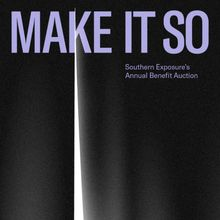 MAKE IT SO: Southern Exposure's Annual Benefit Auction