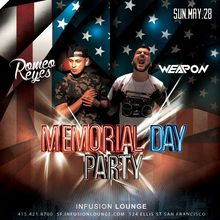 Memorial Day Party with Romeo Reyes and DJ Weapon