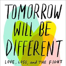 Sarah McBride / Tomorrow Will Be Different