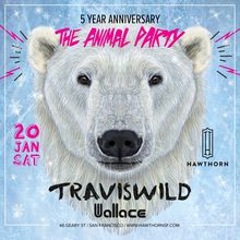 The Animal Party 5 Year Anniversary ft. TRAVISWILD