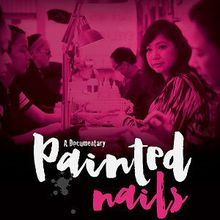 Painted Nails - Documentary film by Erica Jordan and Dianne Griffin