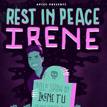 Rest in Peace Irene: A Show by Irene Tu