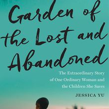 The Bindery presents: Jessica Yu / Garden of the Lost and Abandoned