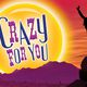 Crazy For You, Broadway Musical